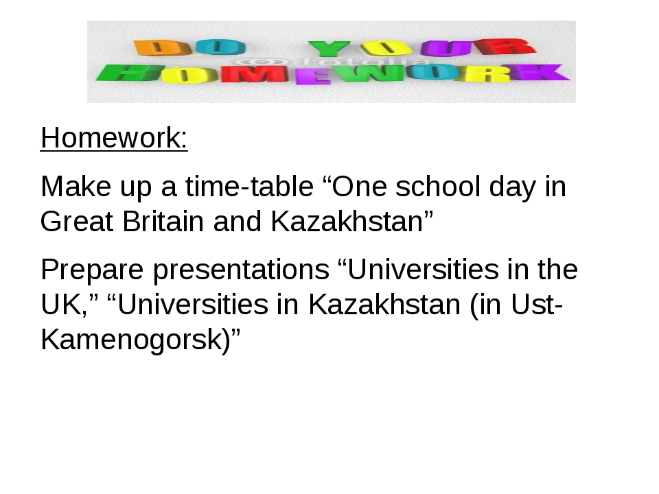 "Homework: Make up a time-table ""One school day in Great Britain and Kazakhst..."