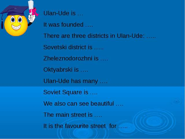 Ulan-Ude is … It was founded …. There are three districts in Ulan-Ude: ….. So...