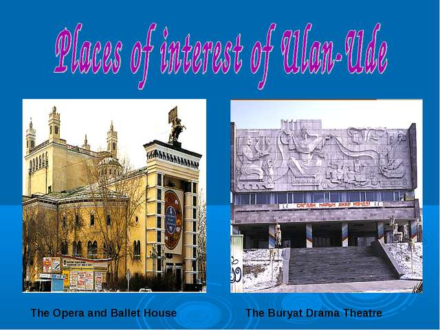 The Opera and Ballet House The Buryat Drama Theatre