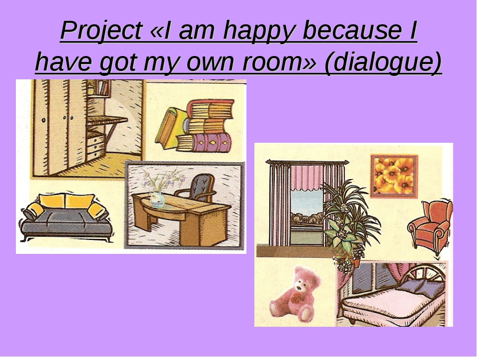 Project «I am happy because I have got my own room» (dialogue)