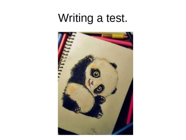 Writing a test.