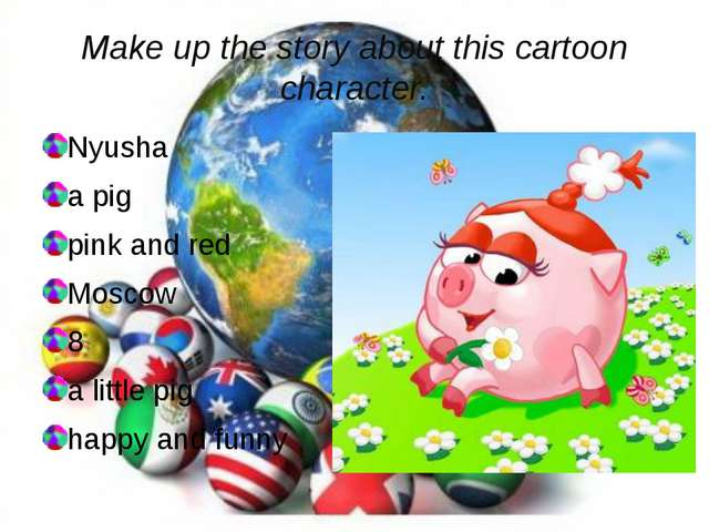 Make up the story about this cartoon character. Nyusha a pig pink and red Mos...