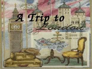 A Trip to