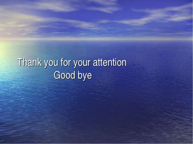Thank you for your attention Good bye