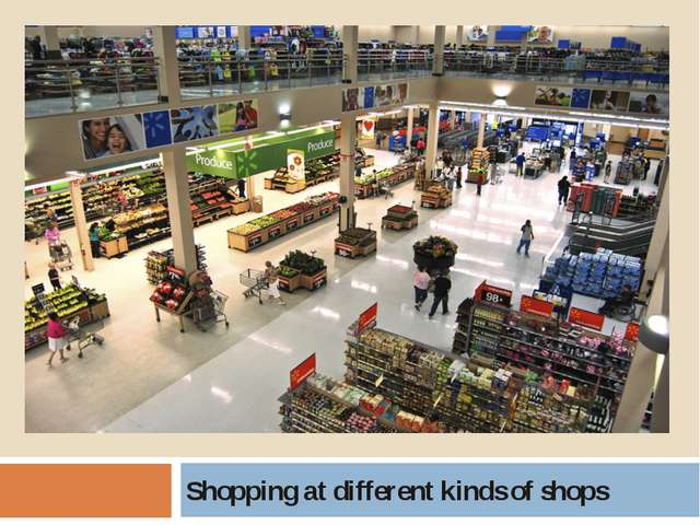 Shopping at different kinds of shops