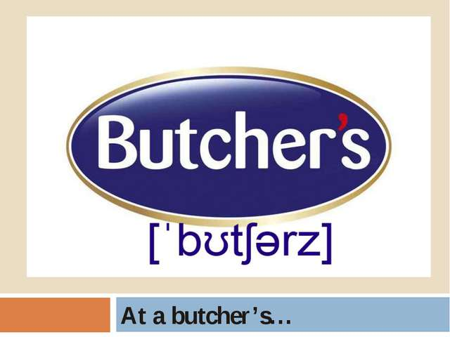 At a butcher's…