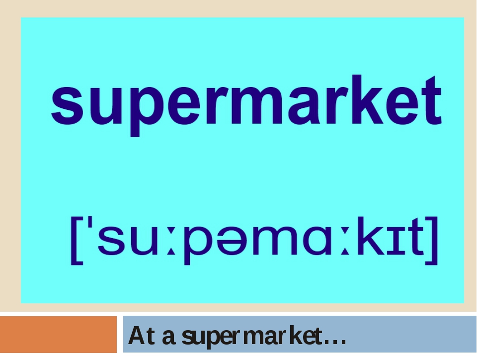 At a supermarket…