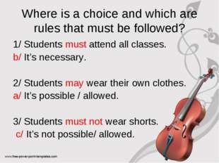Where is a choice and which are rules that must be followed? 1/ Students must
