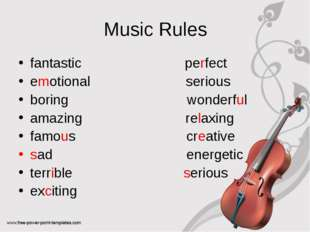 Music Rules fantastic perfect emotional serious boring wonderful amazing rela