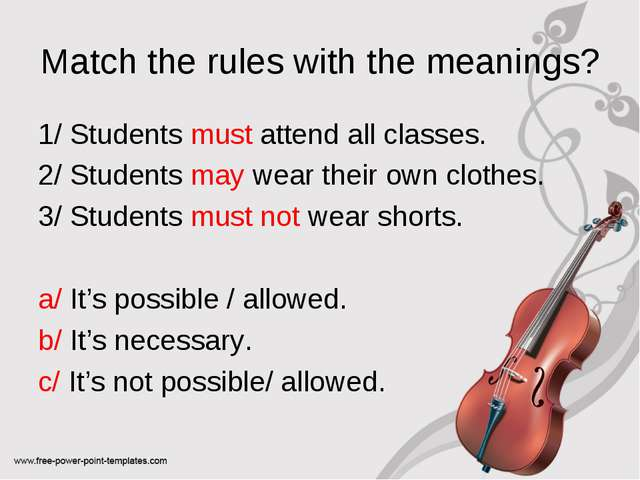 Match the rules with the meanings? 1/ Students must attend all classes. 2/ St...