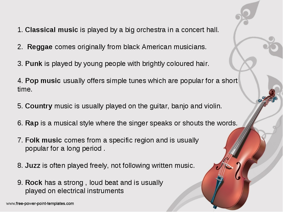 1. Classical music is played by a big orchestra in a concert hall. 2. Reggae...