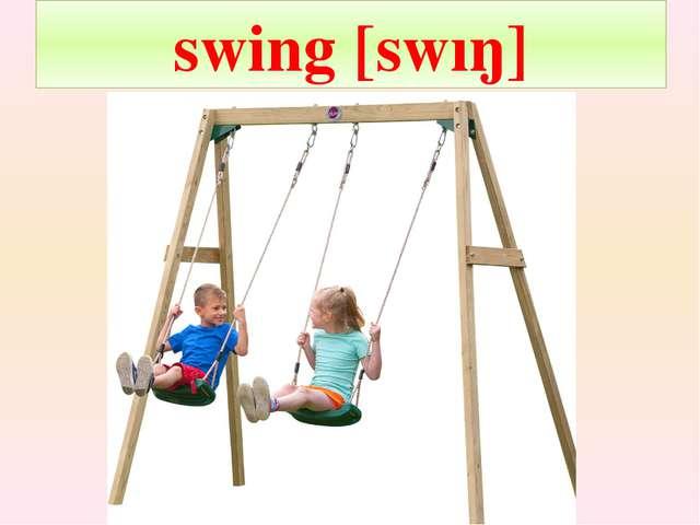 swing [swıŋ]