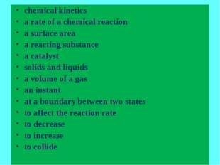 chemical kinetics a rate of a chemical reaction a surface area a reacting sub