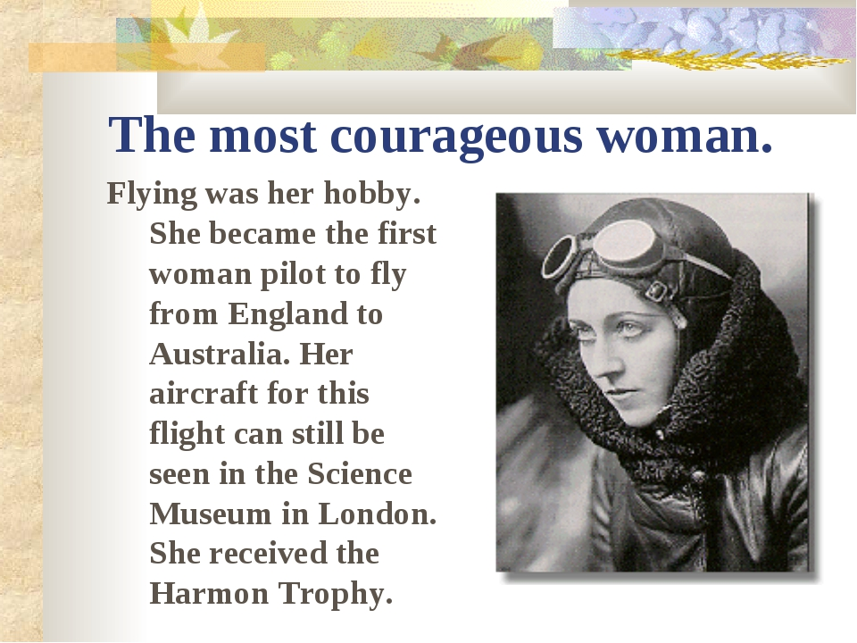 The most courageous woman. Flying was her hobby. She became the first woman p...