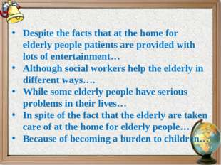 Despite the facts that at the home for elderly people patients are provided w