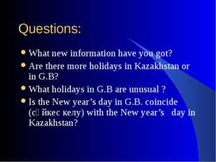 Questions: What new information have you got? Are there more holidays in Kaza