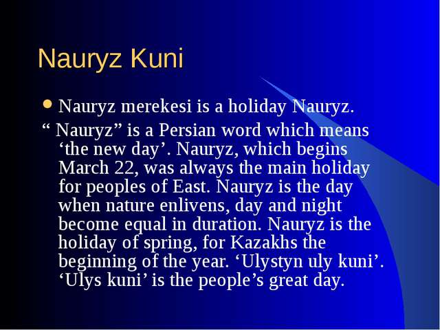 "Nauryz Kuni Nauryz merekesi is a holiday Nauryz. "" Nauryz"" is a Persian word..."