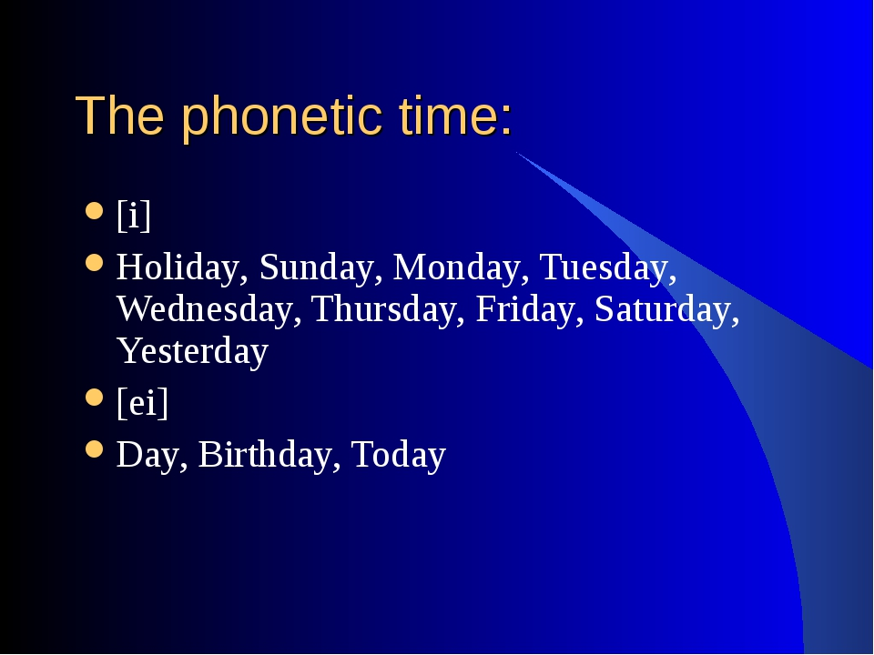 The phonetic time: [i] Holiday, Sunday, Monday, Tuesday, Wednesday, Thursday,...