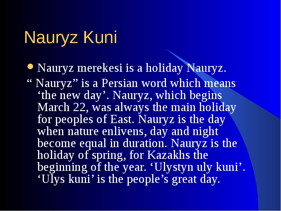 "Nauryz Kuni Nauryz merekesi is a holiday Nauryz. "" Nauryz"" is a Persian word..."