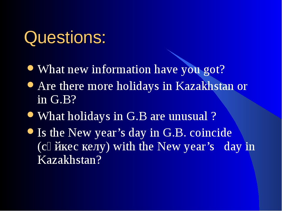 Questions: What new information have you got? Are there more holidays in Kaza...