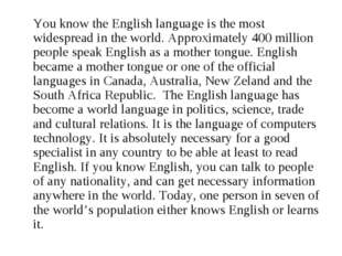 You know the English language is the most widespread in the world. Approxima