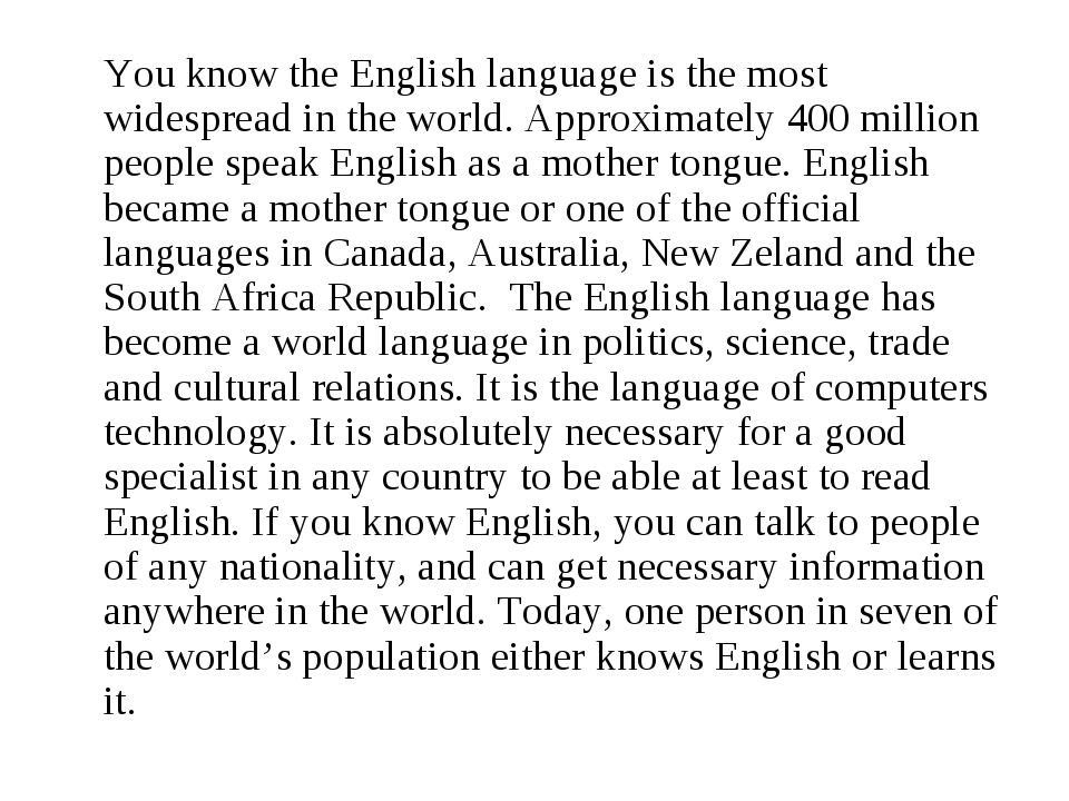 You know the English language is the most widespread in the world. Approxima...