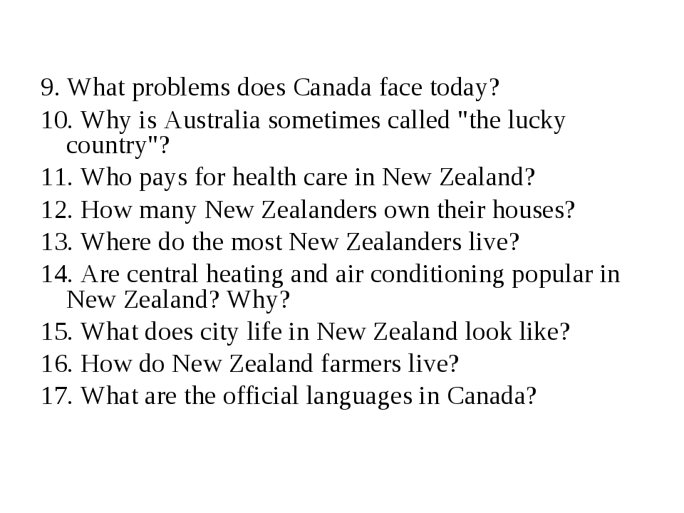 9. What problems does Canada face today? 10. Why is Australia sometimes call...