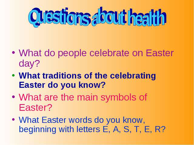 What do people celebrate on Easter day? What traditions of the celebrating E...