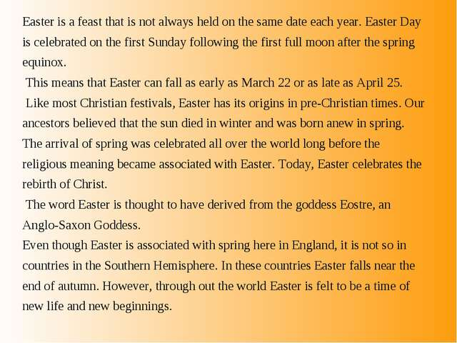 Easter is a feast that is not always held on the same date each year. Easter...