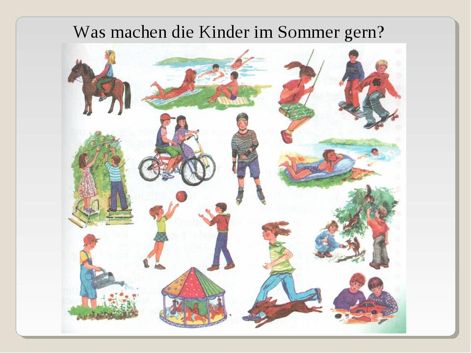 Was machen die Kinder im Sommer gern?