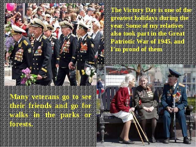 The Victory Day is one of the greatest holidays during the year. Some of my r...