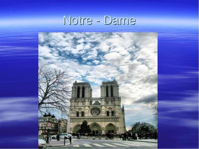 Notre - Dame