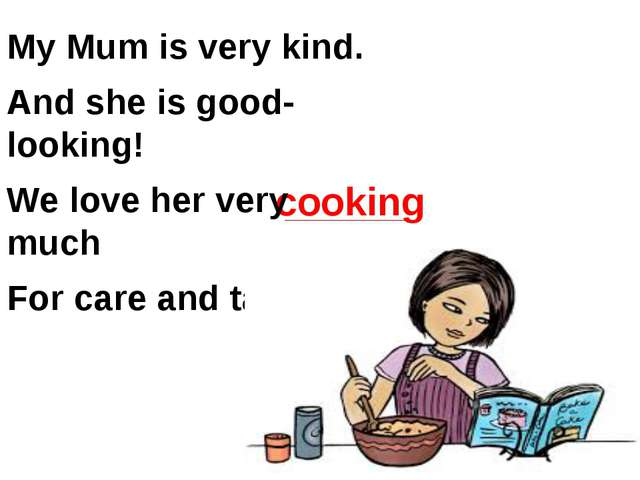 cooking My Mum is very kind. And she is good-looking! We love her very much F...