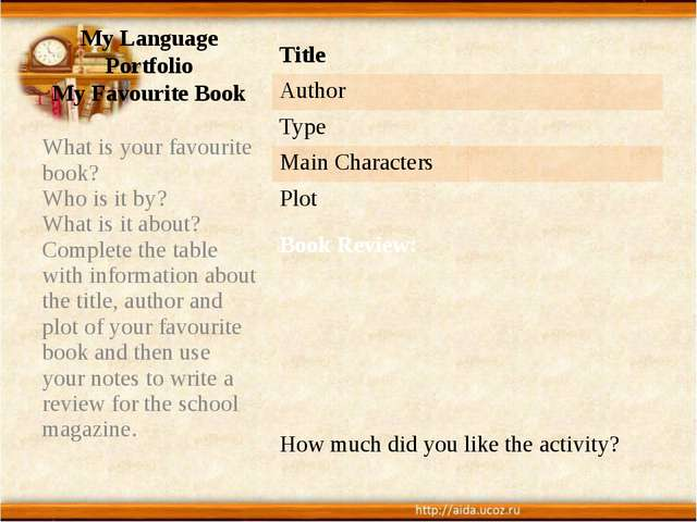 My Language Portfolio My Favourite Book What is your favourite book? Who is i...