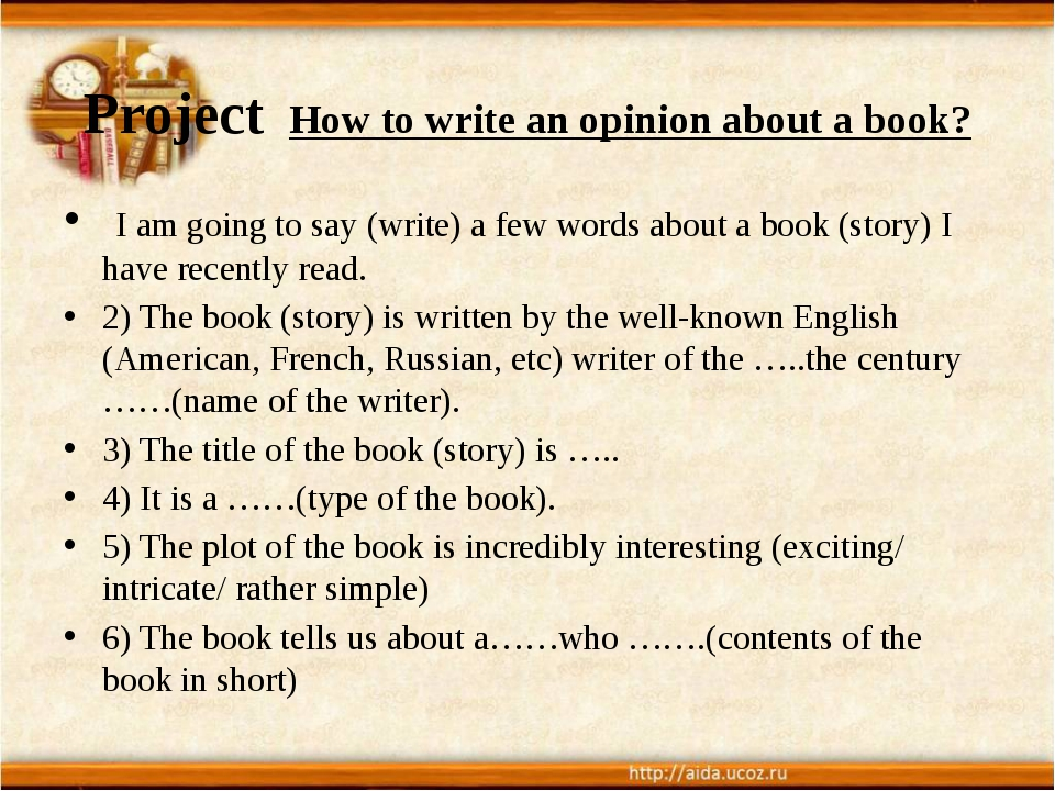 Project How to write an opinion about a book? I am going to say (write) a few...