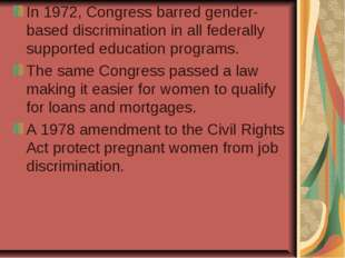 In 1972, Congress barred gender-based discrimination in all federally support