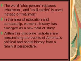 """The word """"chairperson"""" replaces """"chairman"""", and """"mail carrier"""" is used instea"""