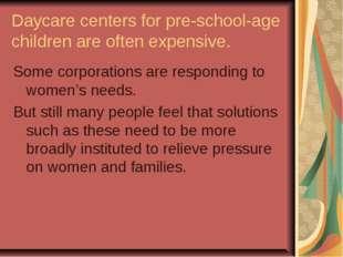 Daycare centers for pre-school-age children are often expensive. Some corpora
