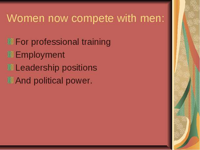 Women now compete with men: For professional training Employment Leadership p...