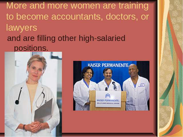 More and more women are training to become accountants, doctors, or lawyers a...