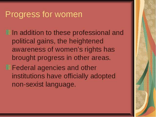 Progress for women In addition to these professional and political gains, the...