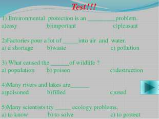 Test!!! 1) Environmental protection is an _________problem. a)easy b)importan