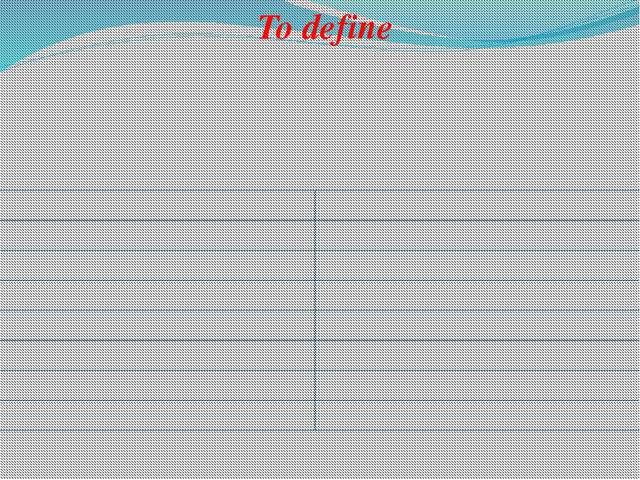 To define