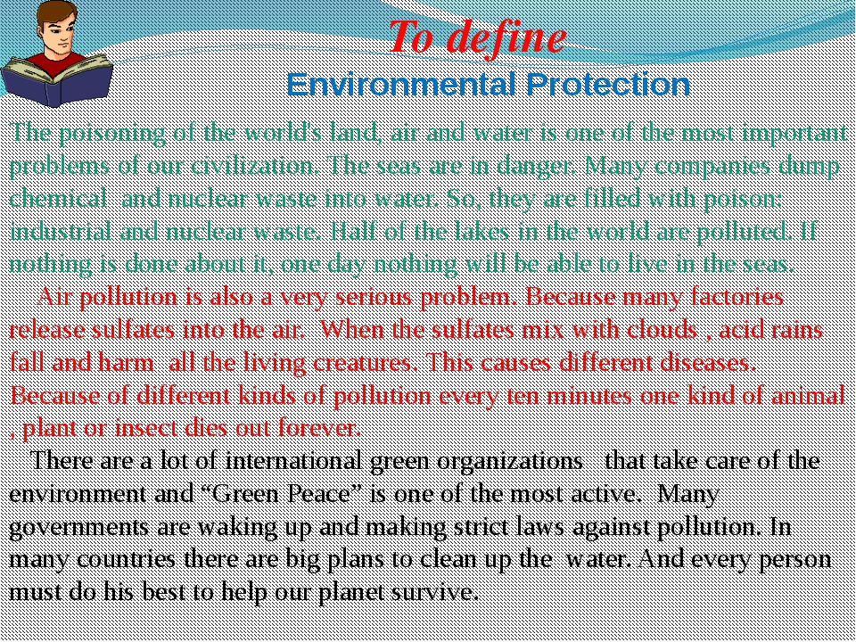 To define The poisoning of the world's land, air and water is one of the most...