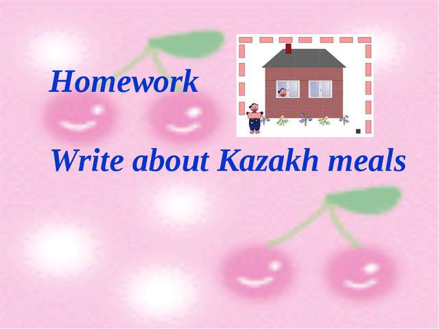 Homework Write about Kazakh meals