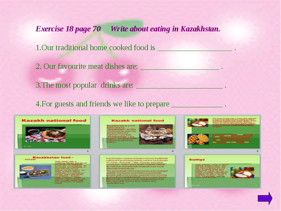 Exercise 18 page 70 Write about eating in Kazakhstan. Our traditional home c...