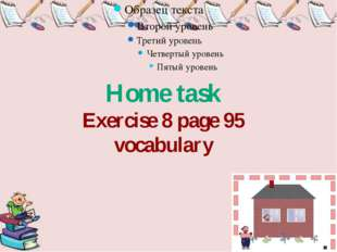 Home task Exercise 8 page 95 vocabulary