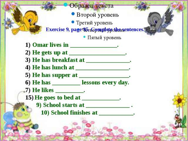 Exercise 9, page 95. Complete the sentences. Omar lives in _______________....