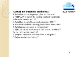 Answer the questions on the text: 1. What is the most important plant in our
