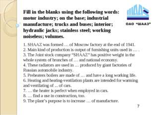 Fill in the blanks using the following words: motor industry; on the base; in
